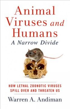 Animal viruses and humans, a narrow divide : how lethal zoonotic viruses spill over and threaten us