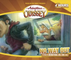 Adventures in Odyssey. Vol. 42, No way out [sound recording (CD)]