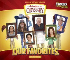 Adventures in Odyssey [sound recording (CD)] : our favorites : actor's picks