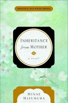 Inheritance from mother : a novel