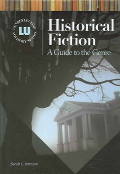 Historical fiction : a guide to the genre