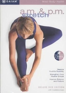 A.M. & P.M. stretch [videorecording (DVD)]