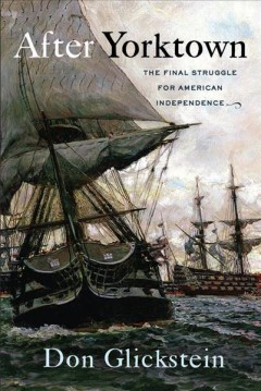 After Yorktown : the final struggle for American independence