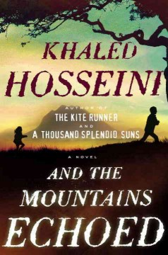 And the mountains echoed : a novel