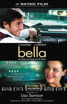 Bella : a novelization of the award-winning movie