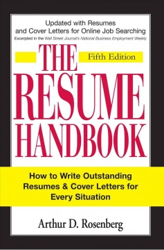 The resume handbook : how to write outstanding resumes & cover letters for every situation