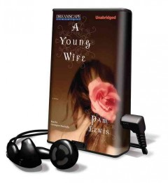 A young wife [sound recording (Playaway)] : a novel