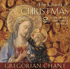 The chants of Christmas. [sound recording (CD)]