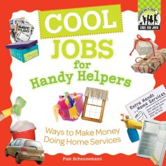 Cool jobs for handy helpers : ways to make money doing home services