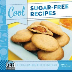 Cool sugar-free recipes : delicious & fun foods without refined sugar