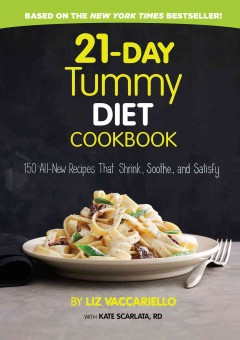 21-day tummy diet cookbook : 150 all-new recipes that shrink, soothe and satisfy