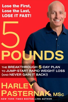 5 pounds : the breakthrough 5-day plan to jump-start rapid weight loss (and never gain it back!)