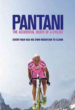 Pantani [videorecording (DVD)] : the accidental death of a cyclist