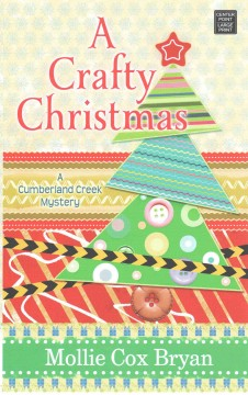 A crafty Christmas [text (large print)]: a Cumberland Creek mystery
