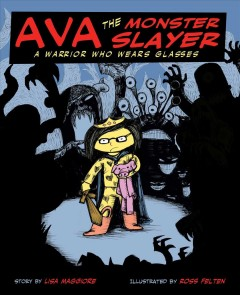 Ava the monster slayer : a warrior who wears glasses