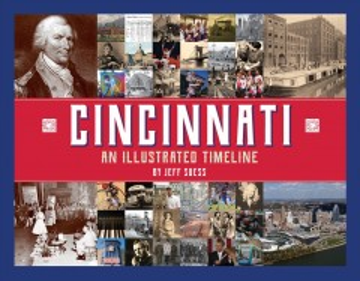 Cincinnati : an illustrated timeline