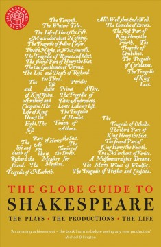 The Globe guide to Shakespeare : the plays, the productions, the life