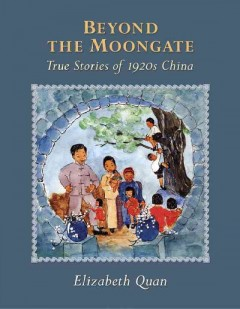 Beyond the moongate : true stories of 1920s China