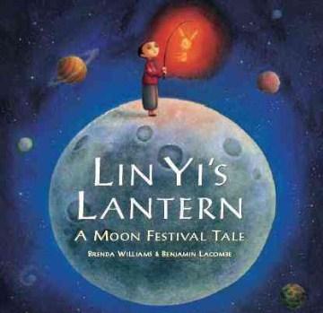 Lin Yi's lantern : a Moon Festival tale