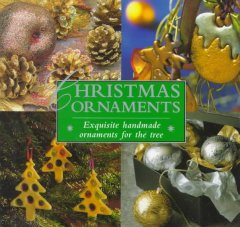 Christmas ornaments : exquisite handmade ornaments for the tree.