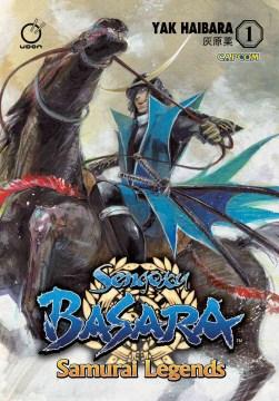 Sengoku basara. Samurai Legends. [Vol. 1]