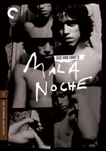 Mala noche [videorecording (DVD)] = Bad night : if you fuck with the bull you get the horn