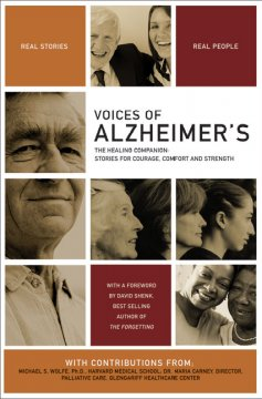 Voices of Alzheimer's : the healing companion : stories for courage, comfort and strength
