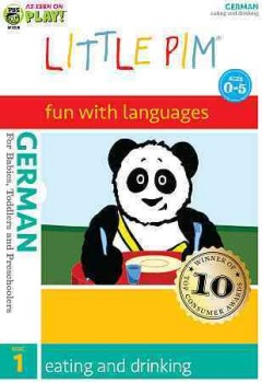 Little Pim, fun with languages, German. Disc 1, Eating and drinking [videorecording (DVD)]