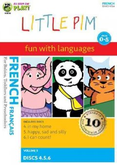 Little Pim, fun with languages, French. Disc 4, In my home [videorecording (DVD)]