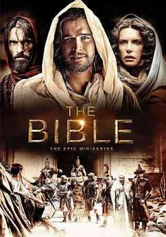 The Bible [videorecording (DVD)] : the epic miniseries