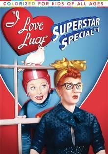 I love Lucy superstar special. #1 [videorecording (DVD)]