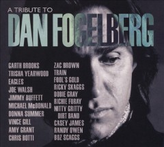 A tribute to Dan Fogelberg [sound recording (CD)].