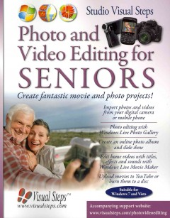 Photo and video editing for seniors : create fantastic movie and photo projects