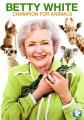 Betty White : champion for animals