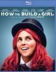How to build a girl [videorecording (Blu-ray)]