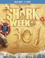 Shark week. Thirtieth anniversary collection.