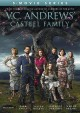 V.C. Andrews' Casteel Family : 5-movie series.