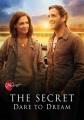 The secret : dare to dream [DVD]