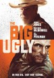 The big ugly [videorecording (DVD)]