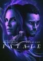 Fatale [videorecording (DVD)]