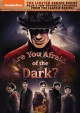 Are you afraid of the dark? [DVD]