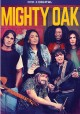 Mighty Oak [videorecording (DVD)].