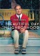 A beautiful day in the neighborhood [videorecording (DVD)]
