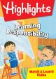 Highlights. Learning responsibility [DVD].