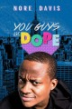 Nore Davis [videorecording (DVD)] : you guys are dope