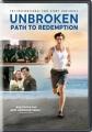 Unbroken [videorecording (DVD)] : path to redemption