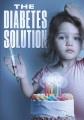 The diabetes solution [videorecording (DVD)]