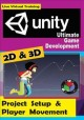 Unity ultimate game development. 2D & 3D project setup & player movement