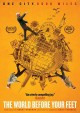 The world before your feet [videorecording (DVD)]