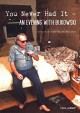 You never had it: an evening with Bukowski [videorecording (DVD)]